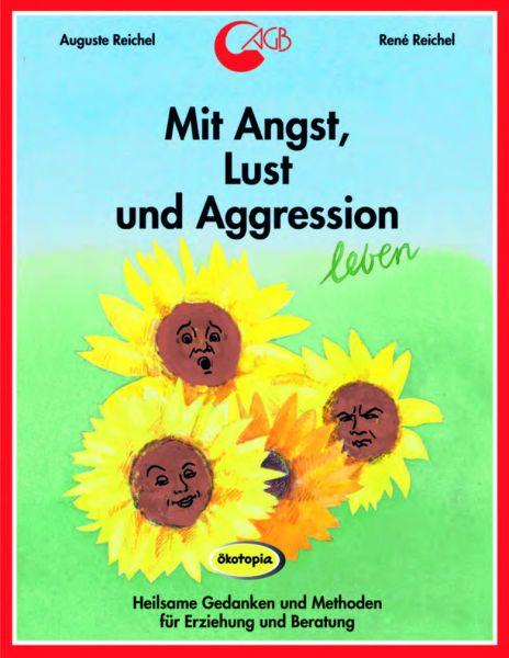 Mit Angst, Lust und Aggression leben
