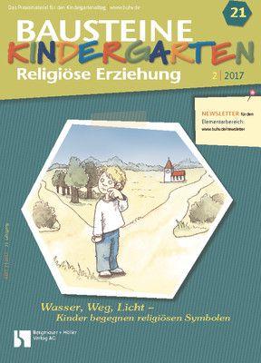 Wasser, Weg, Licht - Kinder begegnen religiösen Symbolen