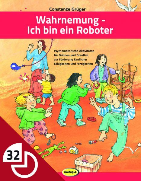 Wahrnehmung - Ich bin ein Roboter