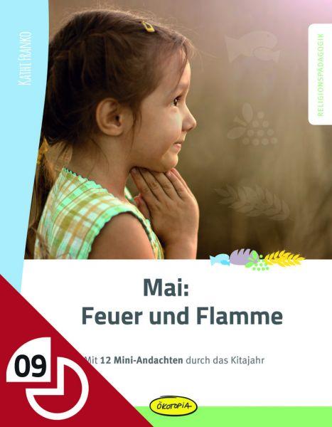 Mai: Feuer und Flamme
