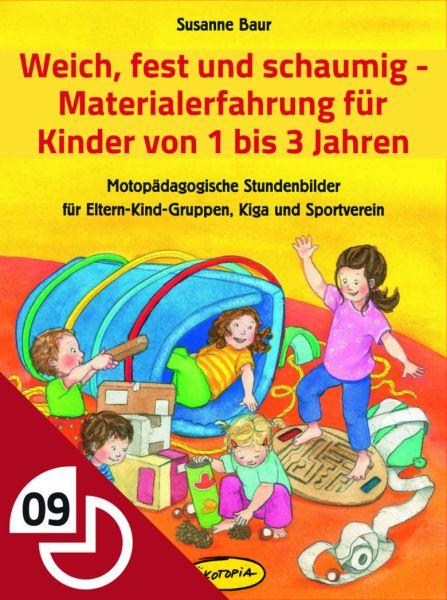 Weich, fest und schaumig - Materialerfahrung für Kinder von 1 bis 3 Jahren