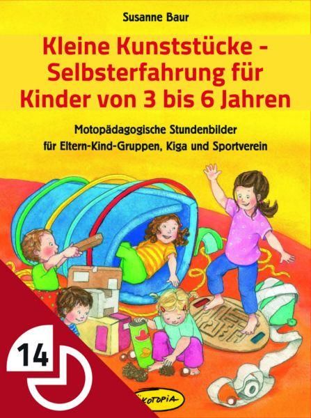 Kleine Kunststücke- Selbsterfahrung für Kinder von 3 bis 6 Jahren