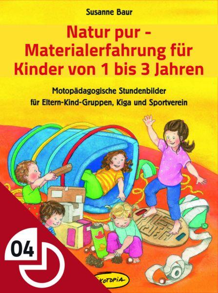 Natur pur - Materialerfahrung für Kinder von 1 bis 3 Jahren
