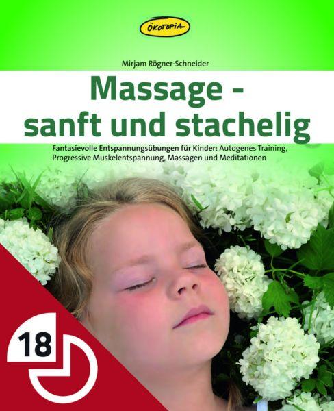 Massage - sanft und stachelig