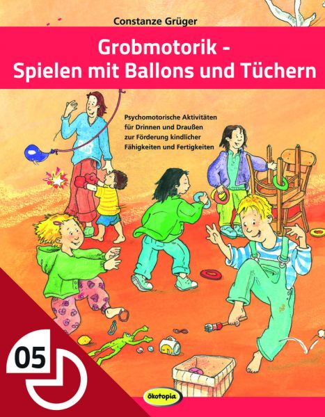 Grobmotorik - Spielen mit Ballons und Tüchern