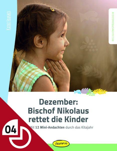 Dezember: Bischof Nikolaus rettet die Kinder