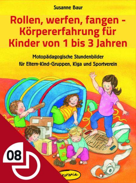 Rollen, fangen, werfen - Körpererfahrung für Kinder von 1 bis 3 Jahren