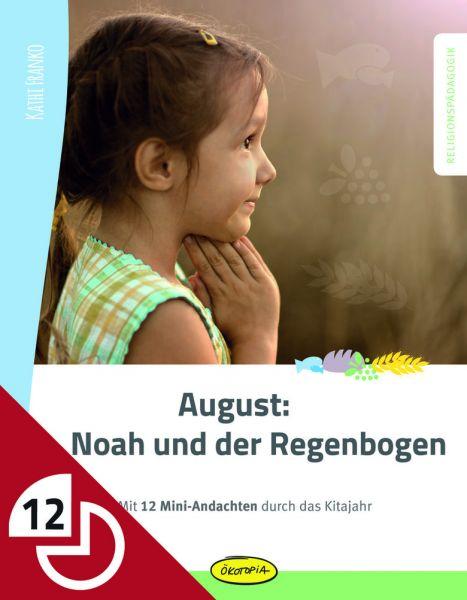 August: Noah und der Regenbogen