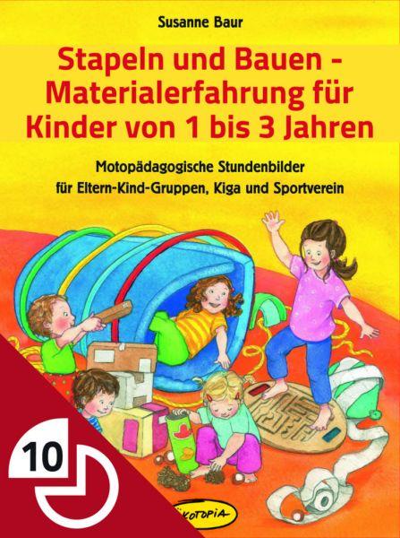 Stapeln und bauen - Materialerfahrung für Kinder von 1 bis 3 Jahren