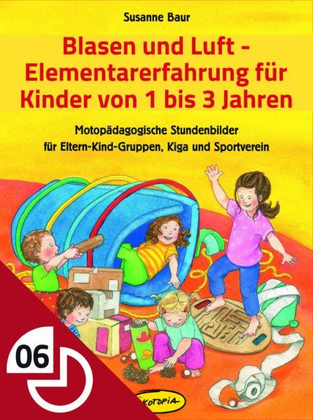Blasen und Luft - Elementarerfahrung für Kinder von 1 bis 3 Jahren