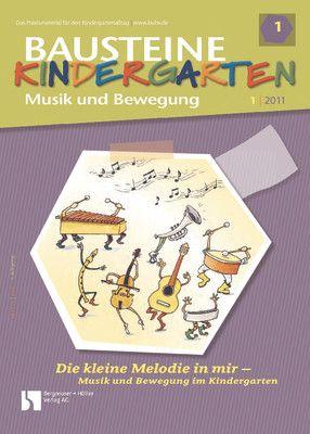 Die kleine Melodie in mir - Musik und Bewegung im Kindergarten