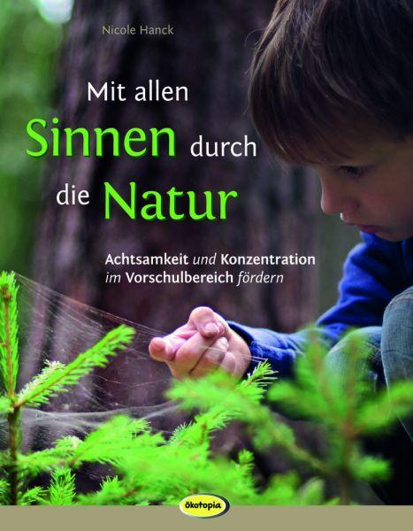 Mit allen Sinnen durch die Natur