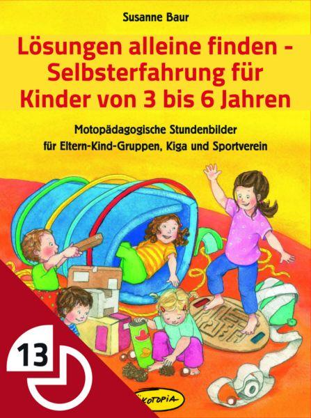 Lösungen alleine finden - Selbsterfahrung für Kinder von 3 bis 6 Jahren