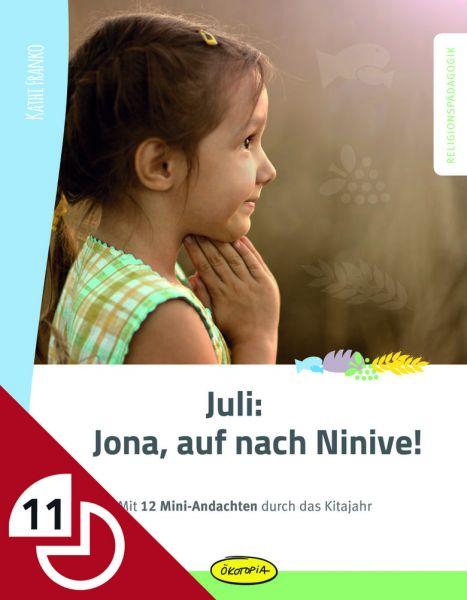 Juli: Jona, auf nach Ninive!