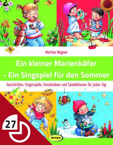 Ein kleiner Marienkäfer - Ein Singspiel für den Sommer