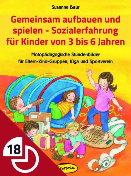 Gemeinsam aufbauen und spielen - Sozialerfahrung für Kinder von 3 bis 6 Jahren