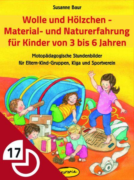 Wolle und Hölzchen - Material- und Naturerfahrung für Kinder von 3 bis 6 Jahren
